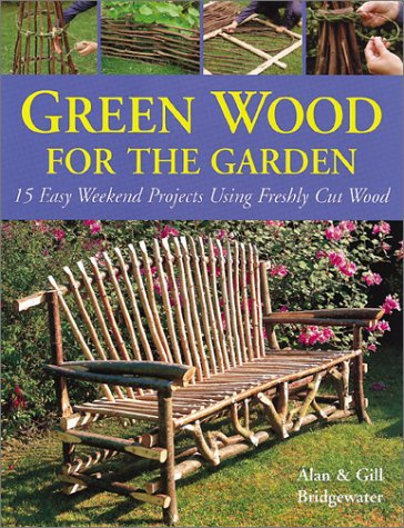 Download Green Wood for the Garden: 15 Easy Weekend Projects Using Freshly Cut Wood pdf