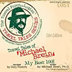 Travel Tales of Michael Brein: My Best 100 : The Travel Psychologist Travel Tales Series | Michael Brein