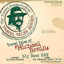 Travel Tales of Michael Brein: My Best 100
