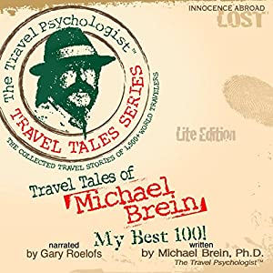 Travel Tales of Michael Brein: My Best 100 Audiobook