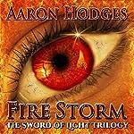 Firestorm: The Sword of Light Trilogy, Book 2 | Aaron Hodges