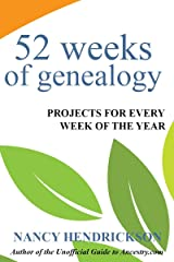 52 Weeks of Genealogy: Projects for Every Week of the Year Kindle Edition