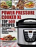 vegan pressure cooker - Power Pressure Cooker XL Top 500 Recipes: The Complete Electric Pressure Cooker Cookbook