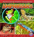 Amphibians (My First Animal Kingdom Encyclopedias)