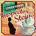 Inspector Steine (Dramatised) Radio/TV Program by Lynne Truss Narrated by Michael Fenton Stevens, Jan Ravens