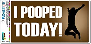 Graphics and More I Pooped Today - Funny Jumping Automotive Car Refrigerator Locker Vinyl Magnet