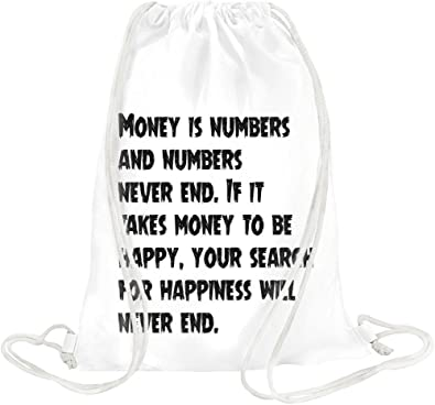 Money Is Numbers And Numbers Never End If It Takes Money Drawstring