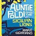 Auntie Poldi and the Sicilian Lions: Auntie Poldi, Book 1 Audiobook by Mario Giordano Narrated by To Be Announced