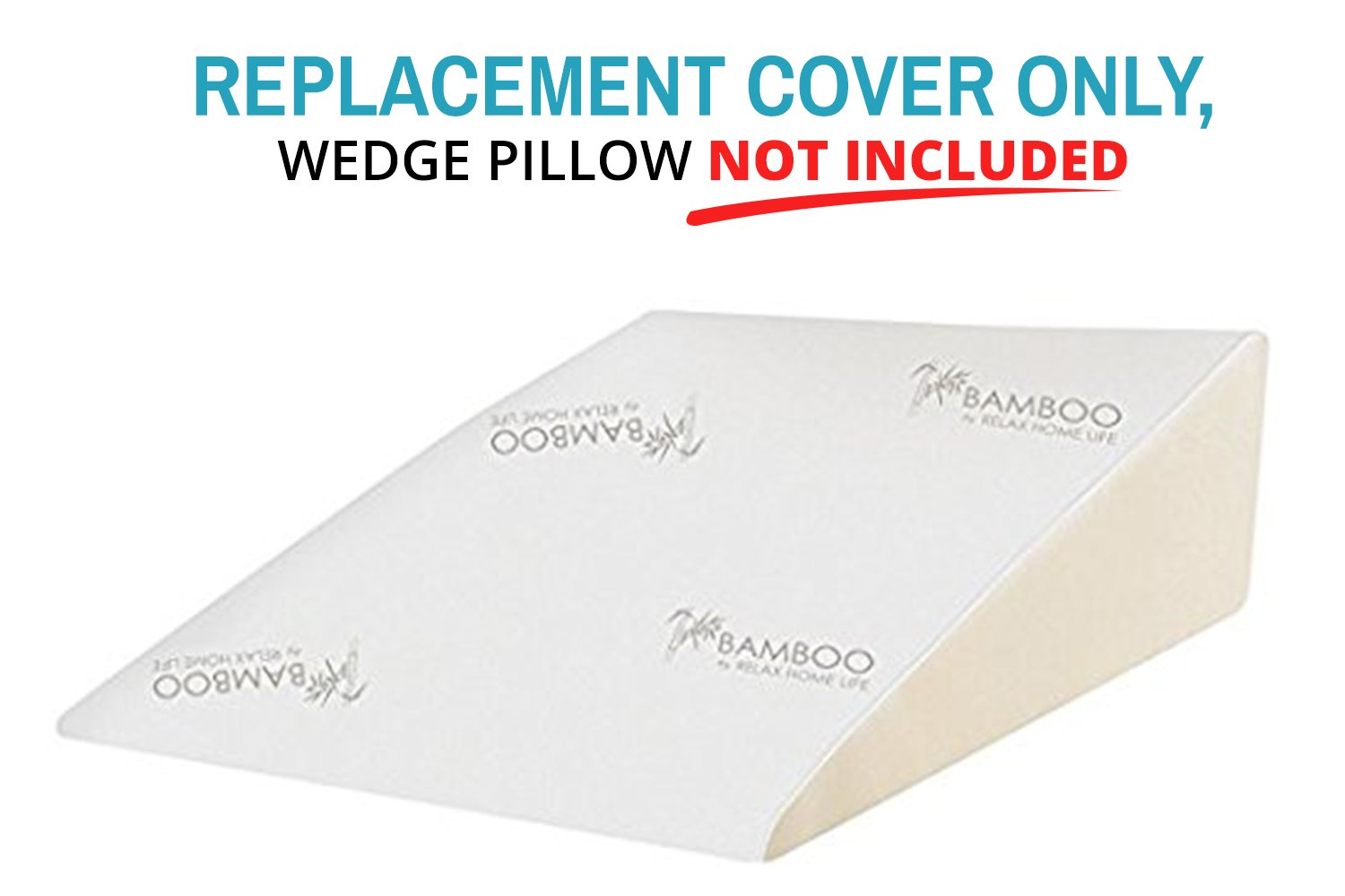 Relax Home Life - Foam Bed Wedge Bamboo Pillow Replacement Cover ONLY - Designed to Fit Only Relax Home Life Wedge Pillows (30.5''W x 33''L x 12''H)