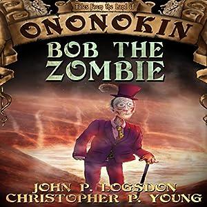 Bob the Zombie Audiobook