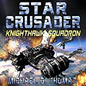 Star Crusader: Knighthawk Squadron | Michael G. Thomas