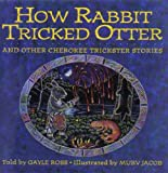 How Rabbit Tricked Otter, Gayle Ross, 0060212853