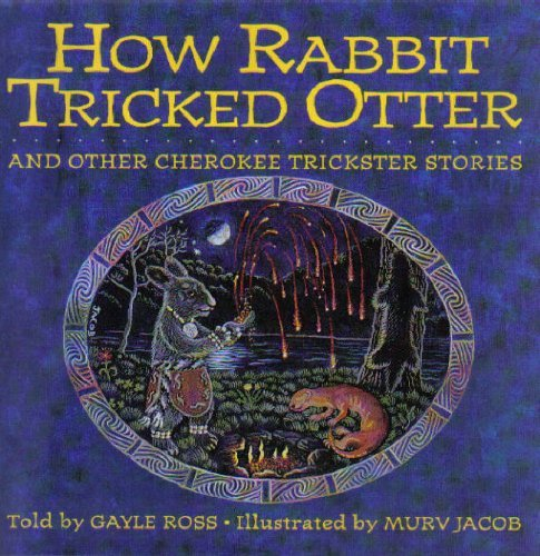 Download How Rabbit Tricked Otter: And Other Cherokee Trickster Stories (Parabola Storytime Series) ebook