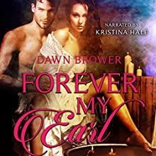 Forever My Earl Audiobook by Dawn Brower Narrated by Kristina Hale
