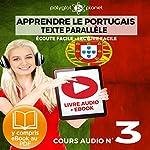 Apprendre le Portugais - Texte Parallèle - Écoute Facile - Lecture Facile: Cours Audio No. 3 [Learn Portugese]: Lire et Écouter des Livres en Portugais    Polyglot Planet