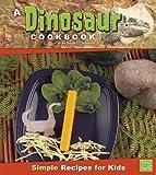 A Dinosaur Cookbook, Sarah L. Schuette, 1429676213