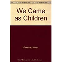 We Came as Children: A Collected Autobiography of Refugees