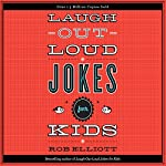 Laugh-Out-Loud Jokes for Kids | Rob Elliot