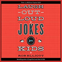 Laugh-Out-Loud Jokes for Kids Audiobook by Rob Elliot Narrated by Dylan August, Gavin August, Danielle Hitchcock, Josh Hitchcock, Tori Hitchcock, Selah Howard