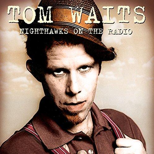 Tom Waits - Nighthawks on the Radio: Knew-Fm Broadcast 8 Dec (CD)