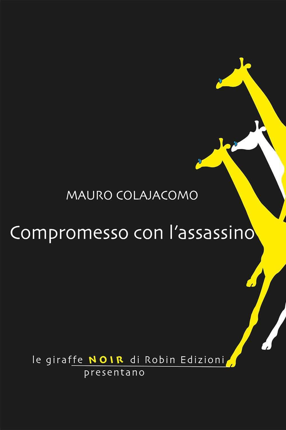 Amazon.it: Compromesso con l'assassino - Colajacomo, Mauro - Libri