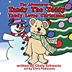 Tandy Loves Christmas: The Adventures of Tandy the Teddy, Volume 5 | Chely Schwartz
