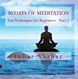 30 Days of Meditation - Fun Techniques for Beginners Part 1