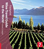 Wine Travel Guide to the World, Robert Joseph, 1904777856