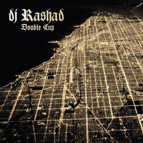 Double Cup by DJ Rashad