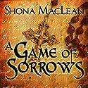 A Game of Sorrows: Alexander Seaton, Book 2 Hörbuch von S. G. MacLean Gesprochen von: David Monteath