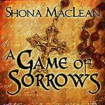 A Game of Sorrows: Alexander Seaton, Book 2 | S. G. MacLean