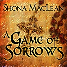 A Game of Sorrows: Alexander Seaton, Book 2 Audiobook by S. G. MacLean Narrated by David Monteath