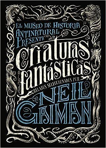 Criaturas fantásticas Literatura Juvenil A Partir De 12 Años - Narrativa Juvenil: Amazon.es: Neil Gaiman, Varios, Briony Morrow-Cribbs, Jaime Valero ...
