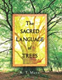 The Sacred Language of Trees