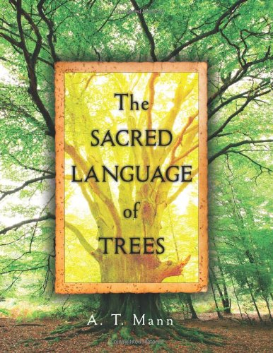 Sacred Tree (The Sacred Language of Trees)