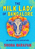 img - for The Milk Lady of Bangalore: An Unexpected Adventure book / textbook / text book