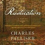 Rustication: A Novel   Charles Palliser