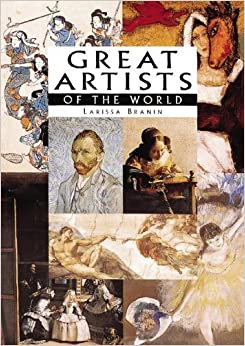 Book Great Artists of the World (Great Masters) by Branin, Larissa (2006)