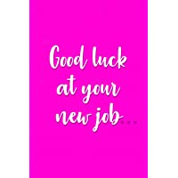 Good luck at your new job traitor!: Funny notebook leaving gift for co-workers and friends moving to new jobs. 6 x 9 lined notebook. 150 pages.
