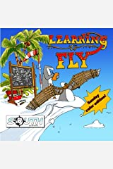 South by Anton Uhl: Learning To Fly - Sunday color edition! (Volume 1) Paperback