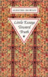 Little Essays Toward Truth, Aleister Crowley, 1561840009