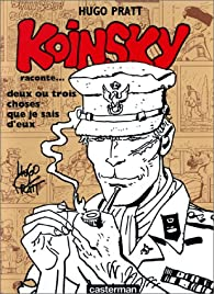 Koinsky raconte... deux ou trois choses que je sais d'eux par Hugo Pratt