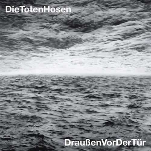 Die Toten Hosen - Draussen Vor Der Tuer - Zortam Music