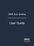 AWS Auto Scaling: User Guide (English Edition)