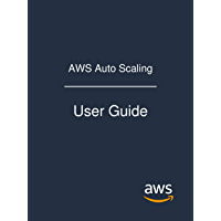 AWS Auto Scaling: User Guide