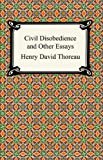 Civil Disobedience and Other Essays (the Collected Essays of Henry David Thoreau), Henry David Thoreau, 1420925229