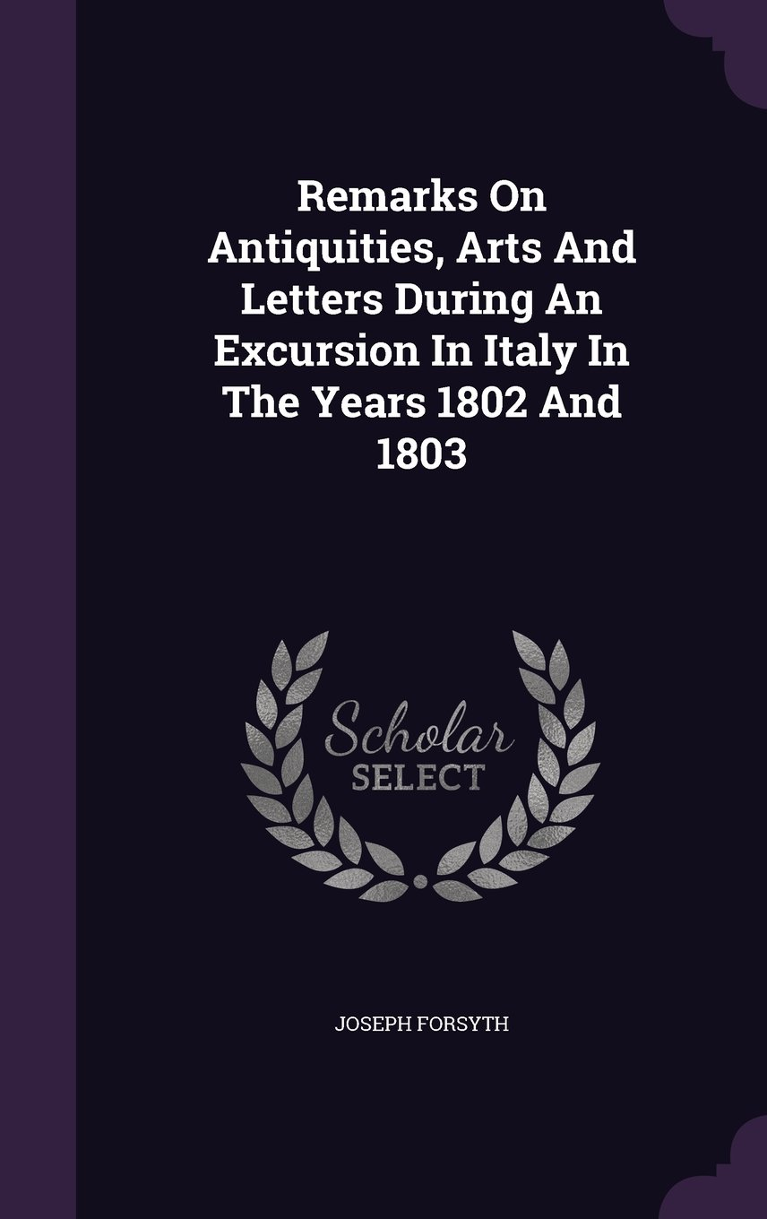 Remarks On Antiquities, Arts And Letters During An Excursion In Italy In The Years 1802 And 1803 pdf epub