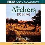 The Archers: Family Ties 1951-1967 | Joanna Toye