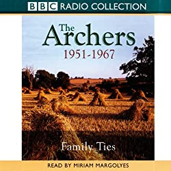 The Archers: Family Ties 1951-1967