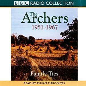 The Archers: Family Ties 1951-1967 Audiobook